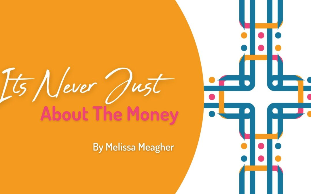 Money Tips For Women in Business – Its Never Just About The Money