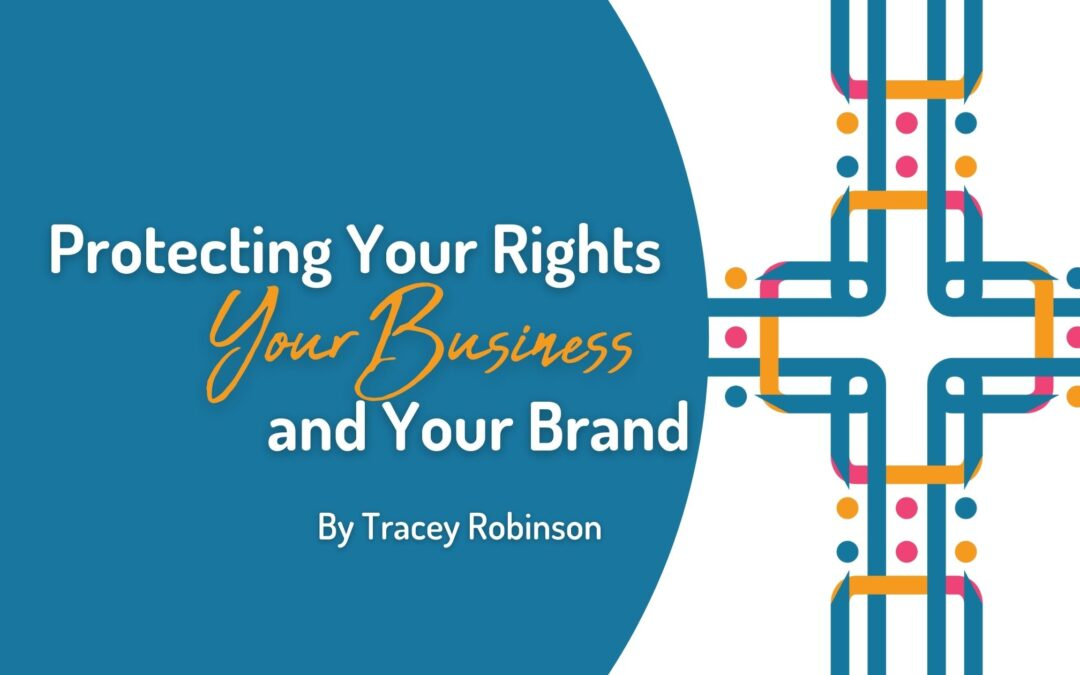 Legal Advice: Protecting Your Rights, Your Business & Your Brand